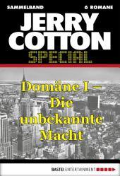 Jerry Cotton - Sammelband 1: Domäne I - Die unbekannte Macht