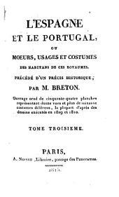 L'Espagne et la Portugal: ou Moeurs, usages et costumes des habitans de ces royaumes, Volume3
