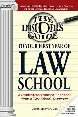 Insider s Guide To Your First Year Of Law School PDF