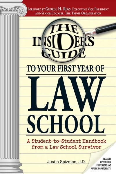 Insider s Guide To Your First Year Of Law School