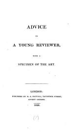 Advice to a young reviewer, with a specimen of the art [by E. Copleston.].