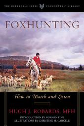 Foxhunting: How to Watch and Listen