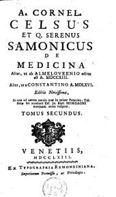 A. Cornel. Celsus et Q. Serenus Samonicus De medicina: Volume 2