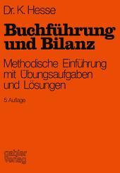 Buchführung und Bilanz: Methodische Einführung mit Übungsaufgaben und Lösungen, Ausgabe 5