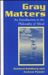 Gray Matters: An Introduction to the Philosophy of Mind