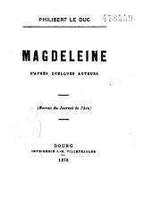 Magdeleine d'après quelques auteurs