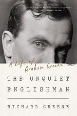 The Unquiet Englishman: A Life of Graham Greene