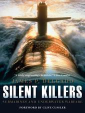 Silent Killers: Submarines and Underwater Warfare
