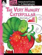An Instructional Guide for Literature: The Very Hungry Caterpillar