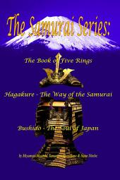 The Samurai Series: The Book of Five Rings / Hagakure: The Way of the Samurai / Bushido: The Soul of Japan