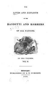 The Lives and Exploits of the Banditti and Robbers of All Nations: Volume 2