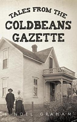 Tales from the Coldbeans Gazette