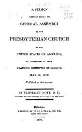 A sermon preached before the General assembly of the Presbyterian church in the United States of America: by appointment of their standing committee of missions, May 19, 1806. ...