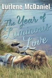 The Year of Luminous Love
