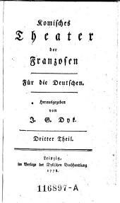 Komisches Theater der Franzosen. Für die Deutschen: Band 3