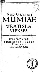 And. Gryphii Mumiae Wratislavienses
