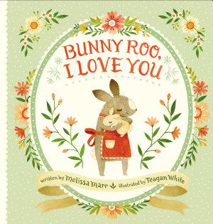 Bunny Roo  I Love You