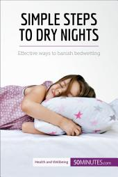 Simple Steps to Dry Nights: Effective ways to banish bedwetting