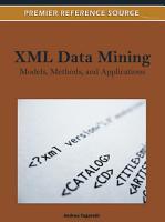 XML Data Mining  Models  Methods  and Applications PDF