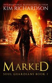 Marked, Soul Guardians Book 1 (Free book)