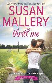 Thrill Me: An irresistible small-town romance
