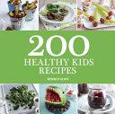 200 Healthy Kids Recipes