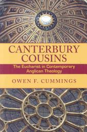 Canterbury Cousins: The Eucharist in Contemporary Anglican Theology