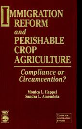 Immigration Reform and Perishable Crop Agriculture: Compliance Or Circumvention?