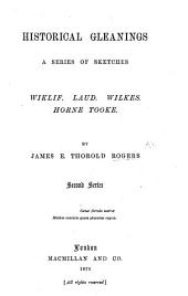 Historical Gleanings: A Series of Sketches: Wiklif. Laud. Wilkes. Horne Tooke, Volume 2
