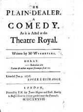 """The Plain-Dealer. A Comedy, Etc. [in Five Acts, in Prose and in Verse. Taken from Molière's Comedy, """"Le Misanthrope.""""]"""