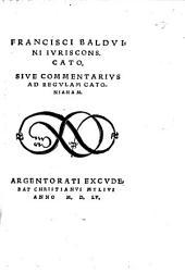 Francisci Baldini Ivriscons. Cato, Sive Commentarivs Ad Regvlam Catonianam
