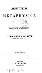 Aristotelis Metaphysica, recogn. et enarravit H. Bonitz