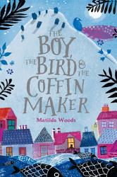 The Boy The Bird And The Coffin Maker Book PDF