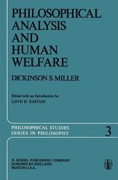 Philosophical Analysis and Human Welfare: Selected Essays and Chapters from Six Decades