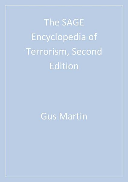 The SAGE Encyclopedia of Terrorism, Second Edition