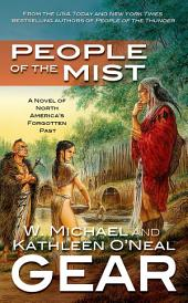 People of the Mist: A Novel of North America's Forgotten Past