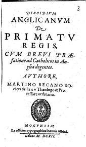 Dissidium Anglicanum De Primatu Regis
