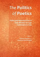 The Politics of Poetics: Poetry and Social Activism in Early-Modern through Contemporary Italy