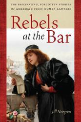Rebels At The Bar Book PDF