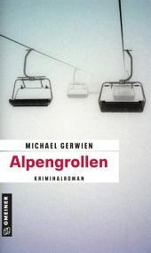 Alpengrollen: Kriminalroman