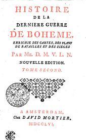 Histoire de la derniere guerre de Boheme: Enrichie des cartes, des plans de batailles et des sieges. Tome second, Volume2