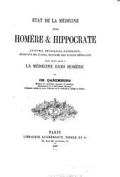 Etat de la médecine entre Homère & Hippocrate: anatomie, physiologie, pathologie, médecine militaire, historie des écoles médicales