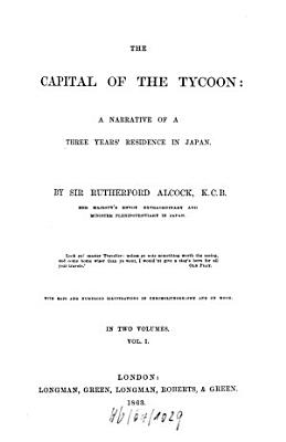 The Capital of the Tycoon  A Narrative of a Three Years Residence in Japan PDF