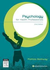 Psychology for health professionals: Edition 2