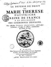 La défense du droit de Marie Therese d'Austriche reine de France a la succession des couronnes d'Espagne