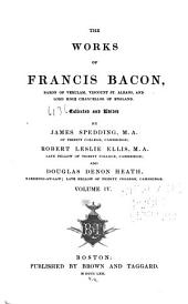 Works of Francis Bacon: Volume 4