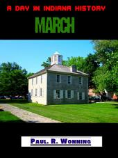 A Day in Indiana History – March: A Daily Historical Fact Collection about Indiana
