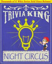 The Night Circus - Trivia King!: Fun Facts and Trivia Tidbits Quiz Game Books