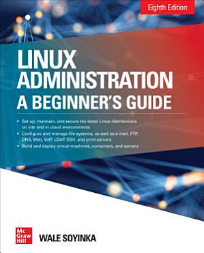 Linux Administration  A Beginner   s Guide  Eighth Edition PDF