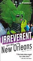 Frommer s Irreverent Guide to New Orleans PDF